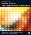 Media Studies: The Essential Resource (Essentials) - Sarah Casey Benyahia, Abigail Gardner, Philip Rayner, Peter Wall