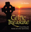Celtic Treasure: Unearthing the Riches of Celtic Spirituality - Liz Babbs