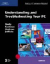 Understanding and Troubleshooting Your PC (Shelly Cashman) - Gary B. Shelly, Thomas J. Cashman, Jean Andrews