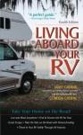 Living Aboard Your RV, 4th Edition - Gordon Groene, Janet Groene