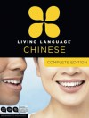 Living Language Chinese, Complete Edition: Beginner through advanced course, including 3 coursebooks, 9 audio CDs, Chinese character guide, and free online learning - Living Language