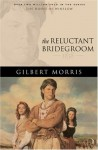 The Reluctant Bridegroom: 1838 - Gilbert Morris