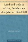 Land und Volk in Afrika, Berichte aus den Jahren 1865-1870 (German Edition) - Gerhard Rohlfs