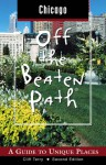 Chicago Off the Beaten Path, 2nd: A Guide to Unique Places - Cliff Terry