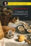Crimes et condiments (Voltaire mène l'enquête #4) - Frédéric Lenormand