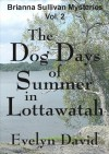 The Dog Days of Summer in Lottawatah - Evelyn David