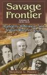 Savage Frontier Volume II: Rangers, Riflemen, and Indian Wars in Texas, 1838-1839 - Stephen L. Moore