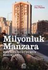 Milyonluk Manzara (Kentsel Dönüşümün Resimleri) - Kolektif