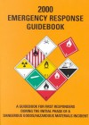 2000 Emergency Response Guidebook: A Guidebook For First Responders During The Initial Phase Of A Dangerous Goods/Hazardous Materials Incident - Barry Leonard