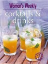 Cocktails and Drinks by Australian Womens Weekly - Australian Women's Weekly