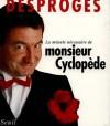 La Minute nécessaire de Monsieur Cyclopède - Pierre Desproges