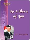 Un-A-Were of You - J. Schultz