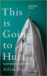 This Is Going to Hurt: Secret Diaries of a Junior Doctor - Adam Mickiewicz