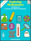 Exploring Mathematics: Activities for Concept and Skill Development - Jean M. Shaw