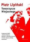 Towarzysze Niejasnego - Piotr Lipiński