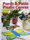 Porch & Patio Plastic Canvas - Vicki Blizzard, Lisa Fosnaugh
