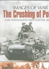 The Crushing of Poland: Rare Photgraphs from Wartime Archives - Ian Baxter