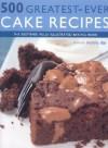 500 Greatest Ever Cake Recipes - Martha Day