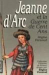 Jeanne d'Arc et la guerre de Cent Ans - Régine Pernoud
