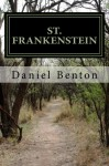 St. Frankenstein: an original screenplay - Daniel Benton