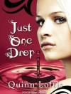 Just One Drop - Quinn Loftis, Abby Craden