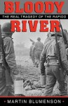 Bloody River: The Real Tragedy of the Rapido - Martin Blumenson