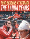 Four Seasons at Ferrari: The Lauda Years - Alan Henry