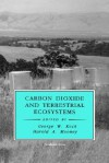 Carbon Dioxide and Terrestrial Ecosystems (Physiological Ecology) (Physiological Ecology) - Jacques Roy, George W. Koch