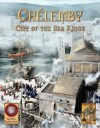 Chélemby: City of the Sea Kings - N. Robin Crossby, Jeremy Baker, Robert B. Schmunk, Ken Snellings