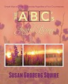 The ABC's of Joyful Living: Simple Ways to Create Joy EveryDay Regardless of Your Circumstances - Susan Squire