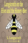 Langstroth on the Hive and the Honey-Bee (Xist Classics) - L. Langstroth, Robert Baird