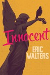 Innocent (Secrets) - Eric Walters