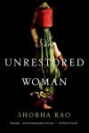 An Unrestored Woman - Shobha Rao