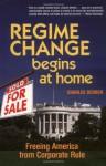 Regime Change Begins at Home: Freeing America from Corporate Rule - Charles Derber
