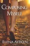Composing Myself - Elena Aitken