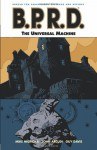B.P.R.D., Vol. 6: The Universal Machine - Mike Mignola, John Arcudi, Guy Davis