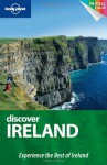 Lonely Planet Discover Ireland: Experience the Best of Ireland - Fionn Davenport, Catherine Le Nevez, Etain O'Carroll, Ryan Ver Berkmoes, Neil Wilson, Lonely Planet