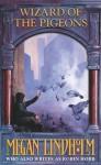 Wizard Of The Pigeons - Megan Lindholm