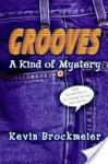Grooves: A Kind of Mystery - Kevin Brockmeier