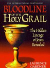 The Illustrated Bloodline of the Holy Grail: Hidden Lineage of Jesus Revealed - Laurence Gardner