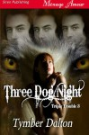Three Dog Night - Tymber Dalton