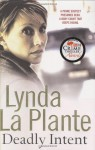 Deadly Intent - Lynda La Plante