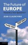 The Future of Europe: Towards a Two-Speed Eu? - Jean-Claude Piris