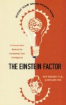 The Einstein Factor: A Proven New Method for Increasing Your Intelligence - Win; Poe, Richard Wenger, Richard Poe