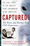 Captured! The Betty and Barney Hill UFO Experience - Stanton T. Friedman, Kathleen Marden