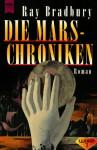 Die Mars - Chroniken. - Ray Bradbury