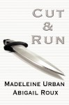Cut & Run - Madeleine Urban, Abigail Roux