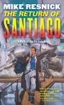 The Return of Santiago - Mike Resnick