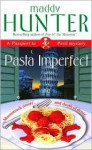 Pasta Imperfect - Maddy Hunter