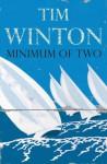 Minimum of Two - Tim Winton